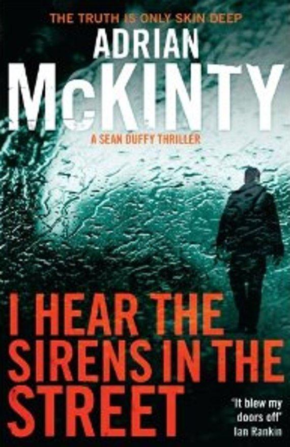 adrian-mckinty-i-hear-the-sirens-in-the-street.jpg